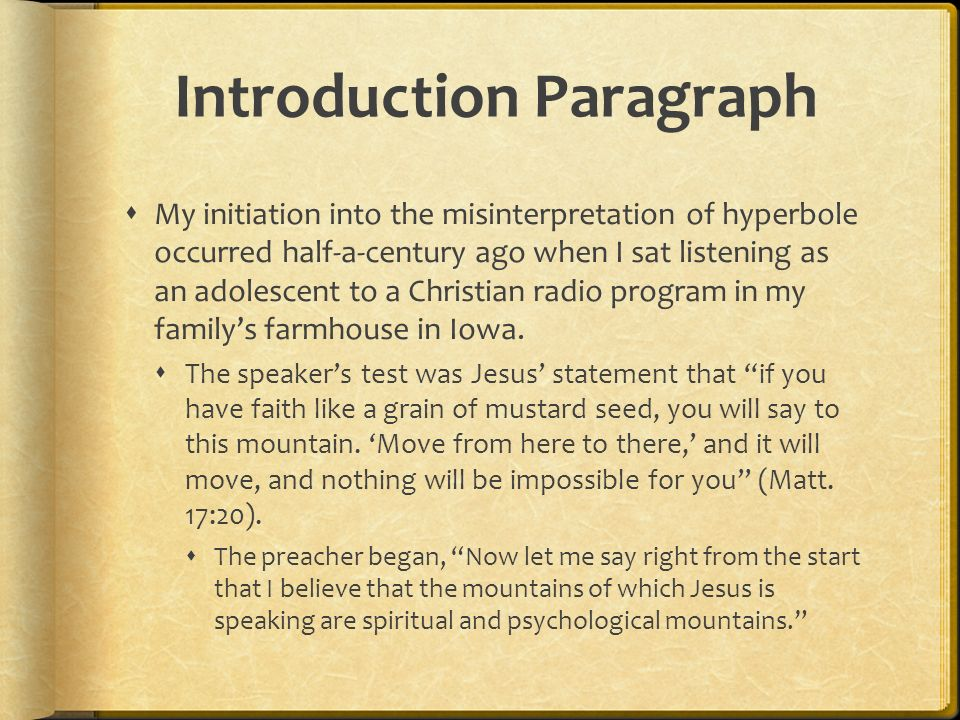 Thesis Paragraph Anyone who has prayed for something as Jesus describes and not seen it performed knows that the literal interpretation of His statement is faulty.