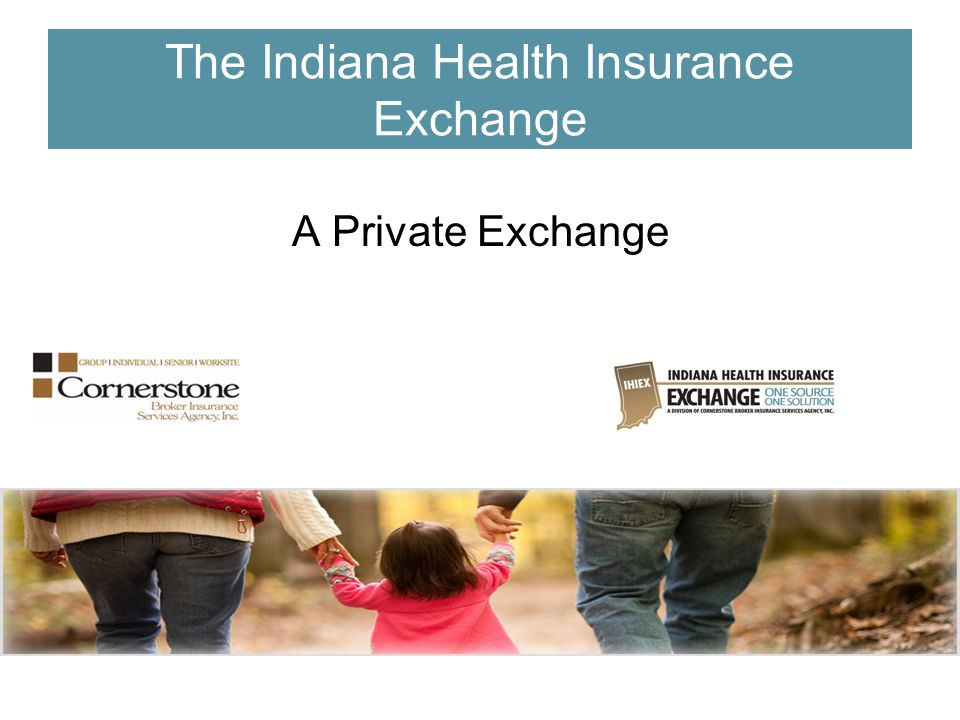 The Indiana Health Insurance Exchange A Private Exchange