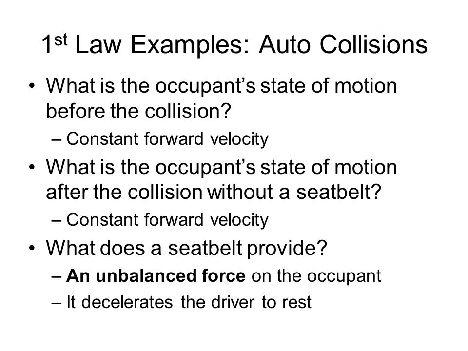 What is the occupants state of motion before the collision? –Constant forward velocity What is the occupants state of motion after the collision witho