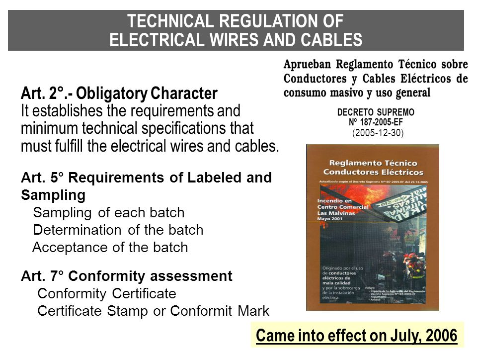 TECHNICAL REGULATION OF ELECTRICAL WIRES AND CABLES Art. 2°.- Obligatory Character It establishes the requirements and minimum technical specification