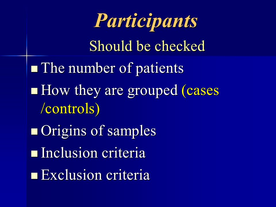 Participants Should be checked The number of patients The number of patients How they are grouped (cases /controls) How they are grouped (cases /contr