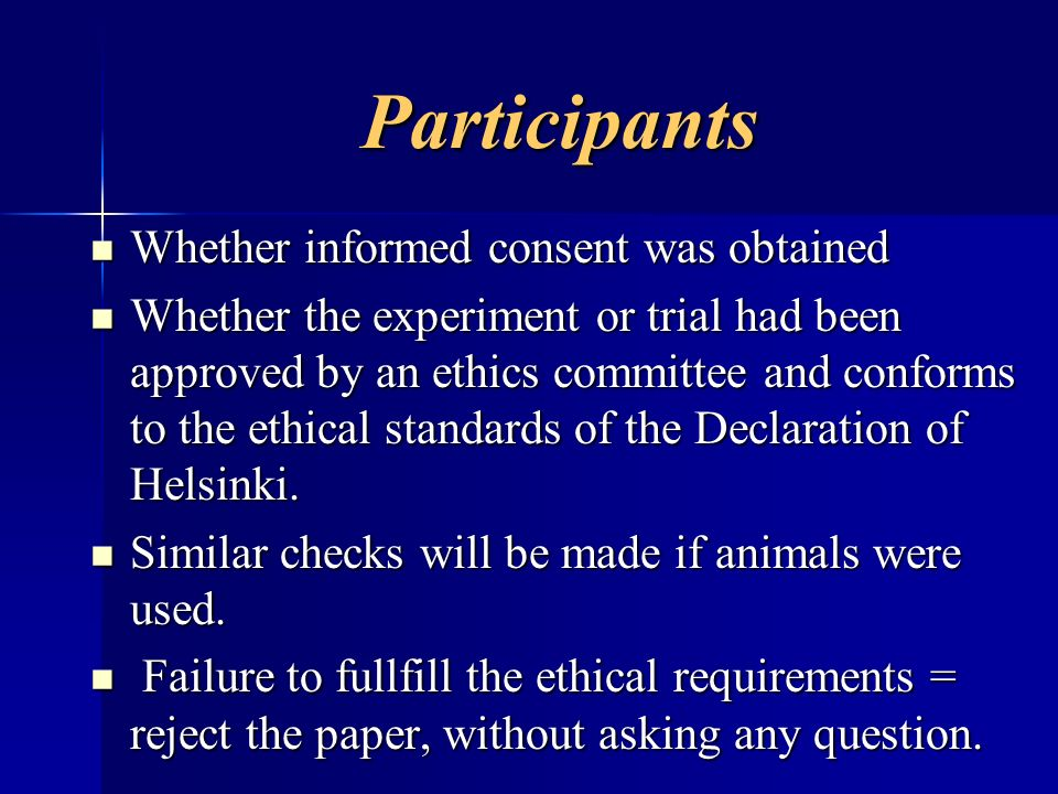 Participants Whether informed consent was obtained Whether informed consent was obtained Whether the experiment or trial had been approved by an ethic