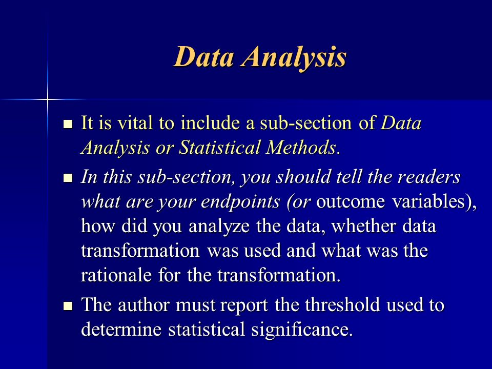 Data Analysis It is vital to include a sub-section of Data Analysis or Statistical Methods. It is vital to include a sub-section of Data Analysis or S