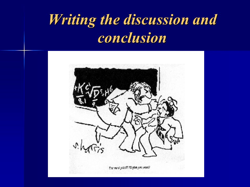 Writing the discussion and conclusion