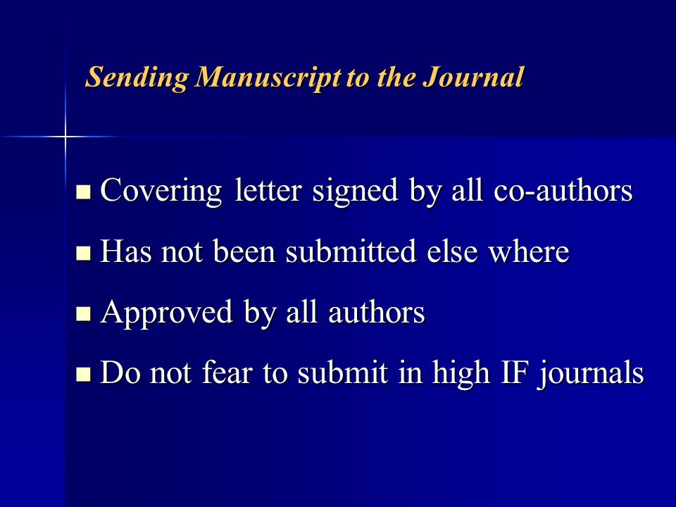 Sending Manuscript to the Journal Covering letter signed by all co-authors Covering letter signed by all co-authors Has not been submitted else where