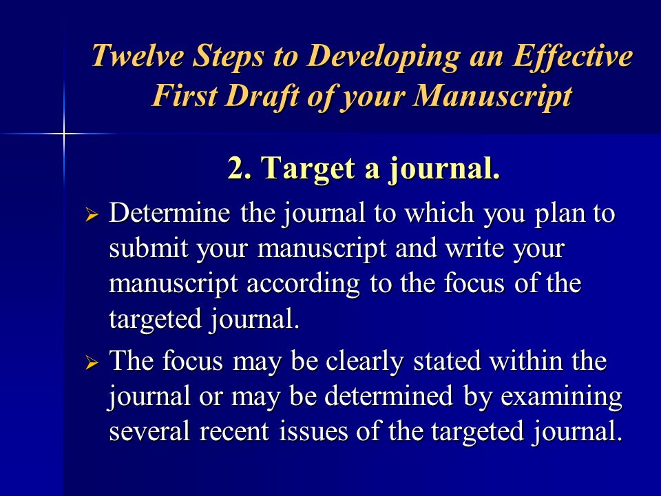 Twelve Steps to Developing an Effective First Draft of your Manuscript 12.