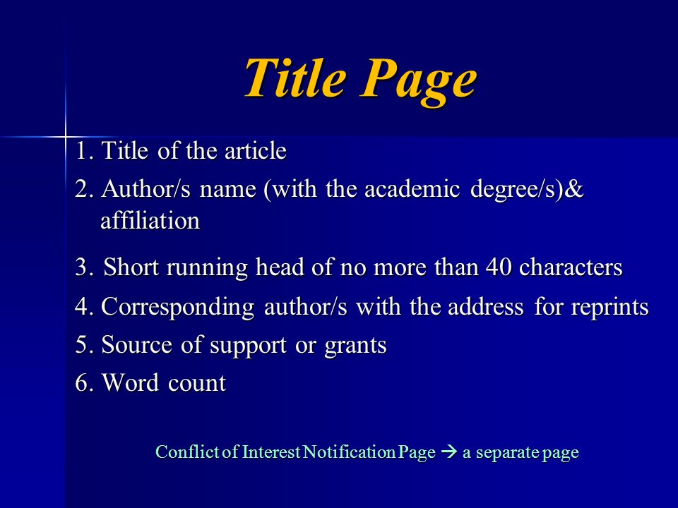 Title Page 1. Title of the article 2. Author/s name (with the academic degree/s)& affiliation 3. Short running head of no more than 40 characters 4. C