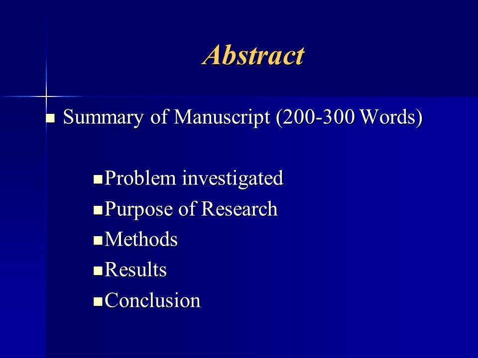 Abstract Summary of Manuscript (200-300 Words) Summary of Manuscript (200-300 Words) Problem investigated Problem investigated Purpose of Research Pur