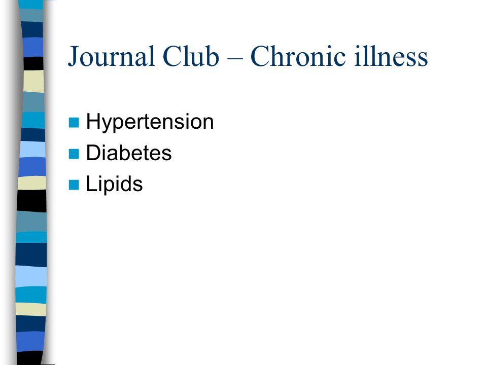 Journal Club – Chronic illness Hypertension Diabetes Lipids