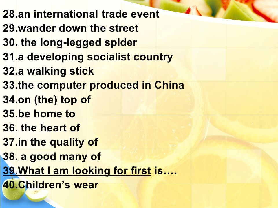 28.an international trade event 29.wander down the street 30.