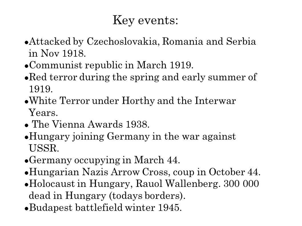 Key events: Attacked by Czechoslovakia, Romania and Serbia in Nov 1918.