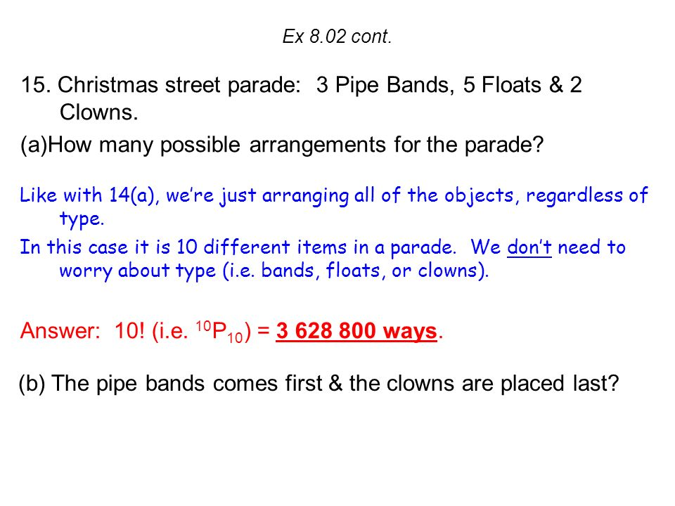 Ex 8.02 cont. 15. Christmas street parade: 3 Pipe Bands, 5 Floats & 2 Clowns.