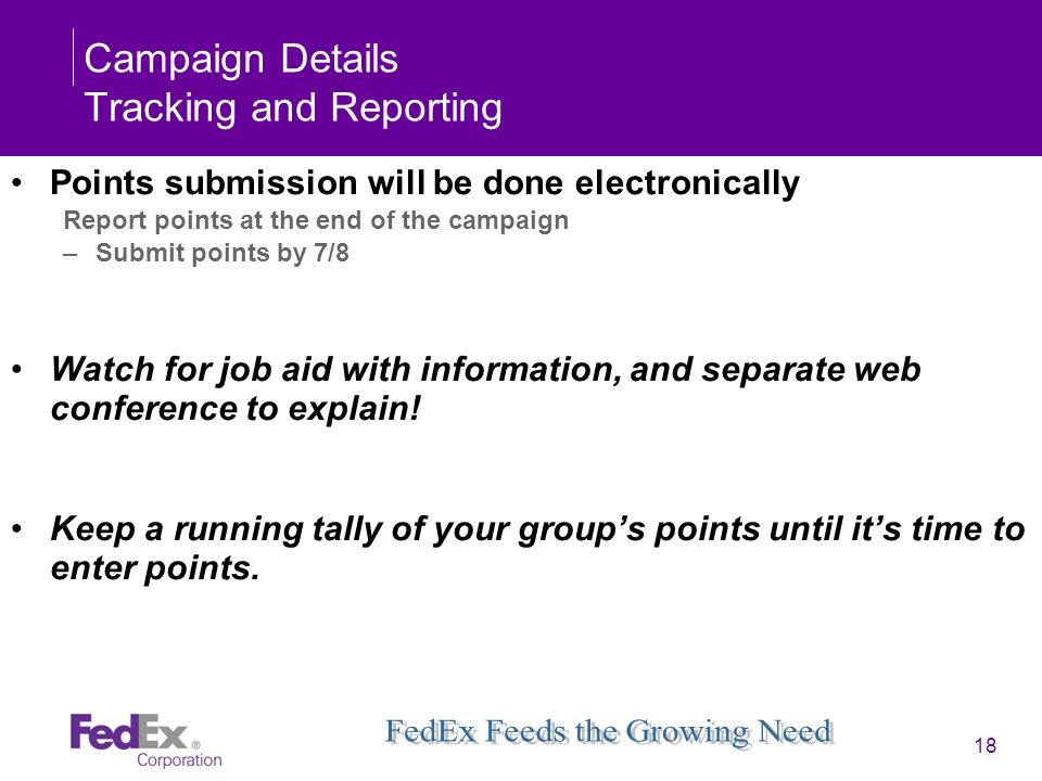 18 Campaign Details Tracking and Reporting Points submission will be done electronically Report points at the end of the campaign –Submit points by 7/