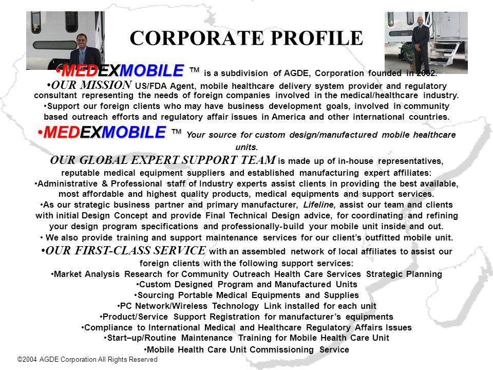 CORPORATE PROFILE MEDEXMOBILEMEDEXMOBILE is a subdivision of AGDE, Corporation founded in 2002. OUR MISSION US/FDA Agent, mobile healthcare delivery s