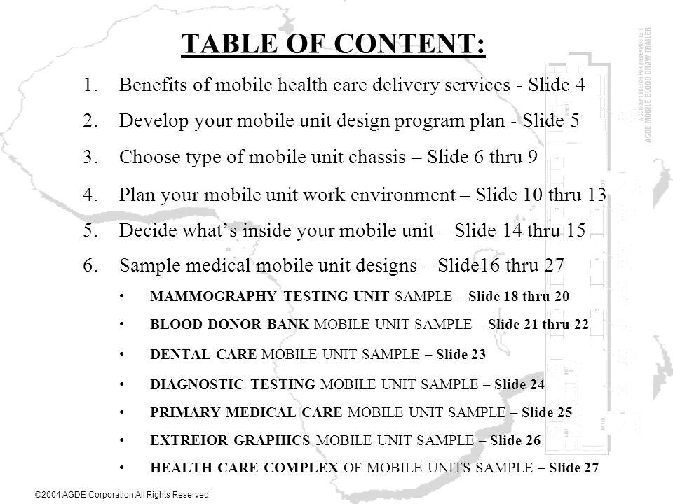 TABLE OF CONTENT: 1.Benefits of mobile health care delivery services - Slide 4 2.Develop your mobile unit design program plan - Slide 5 3.Choose type