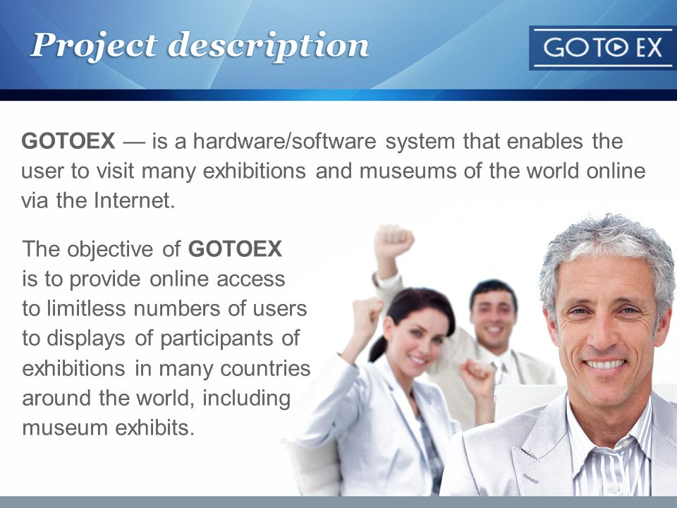 GOTOEX is a hardware/software system that enables the user to visit many exhibitions and museums of the world online via the Internet. The objective o