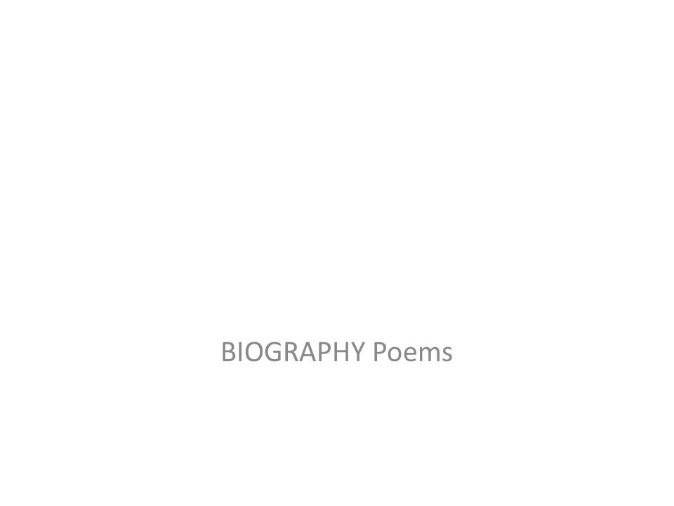 BIOGRAPHY Poems