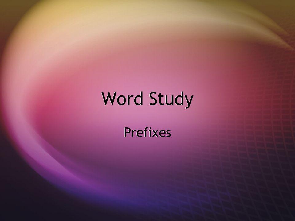 Word Study Prefixes