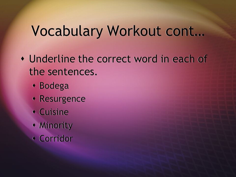 Vocabulary Workout cont… Underline the correct word in each of the sentences.