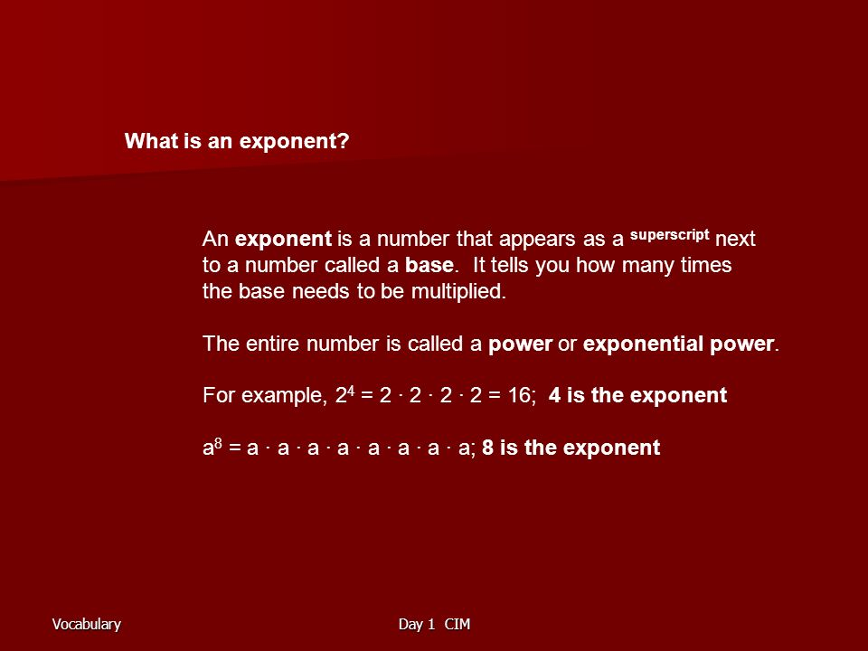VocabularyDay 1 CIM What is an exponent.
