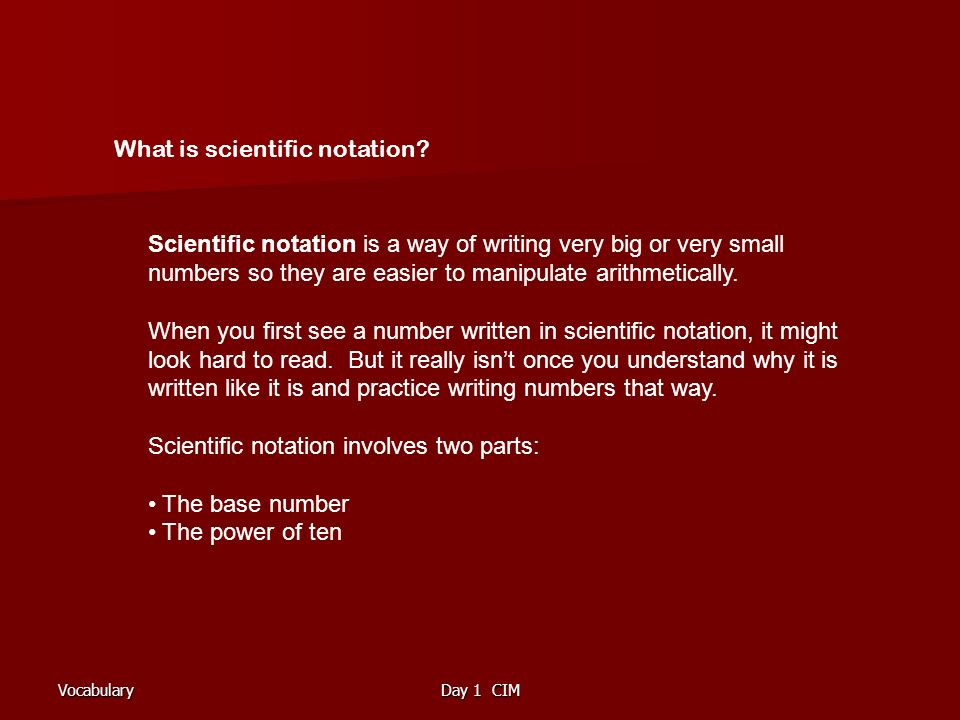 VocabularyDay 1 CIM What is scientific notation.