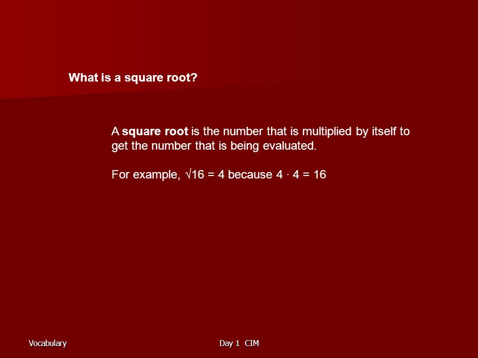 VocabularyDay 1 CIM What is a square root.