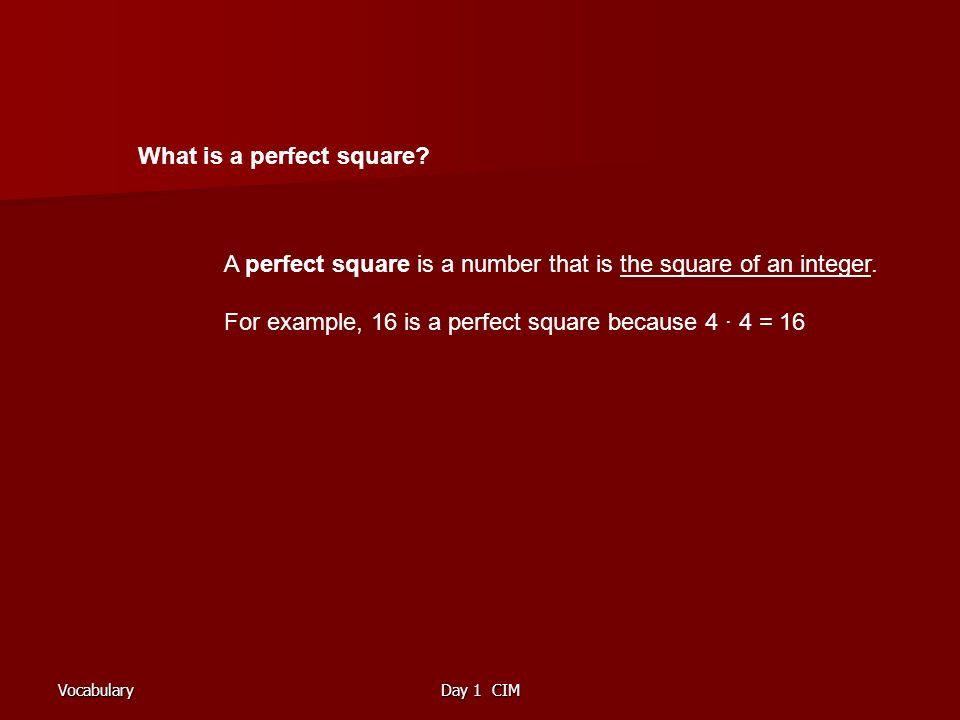 VocabularyDay 1 CIM What is a perfect square.