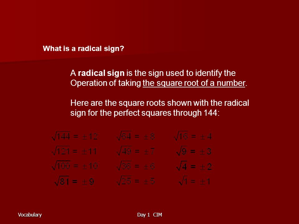 VocabularyDay 1 CIM What is a radical sign.