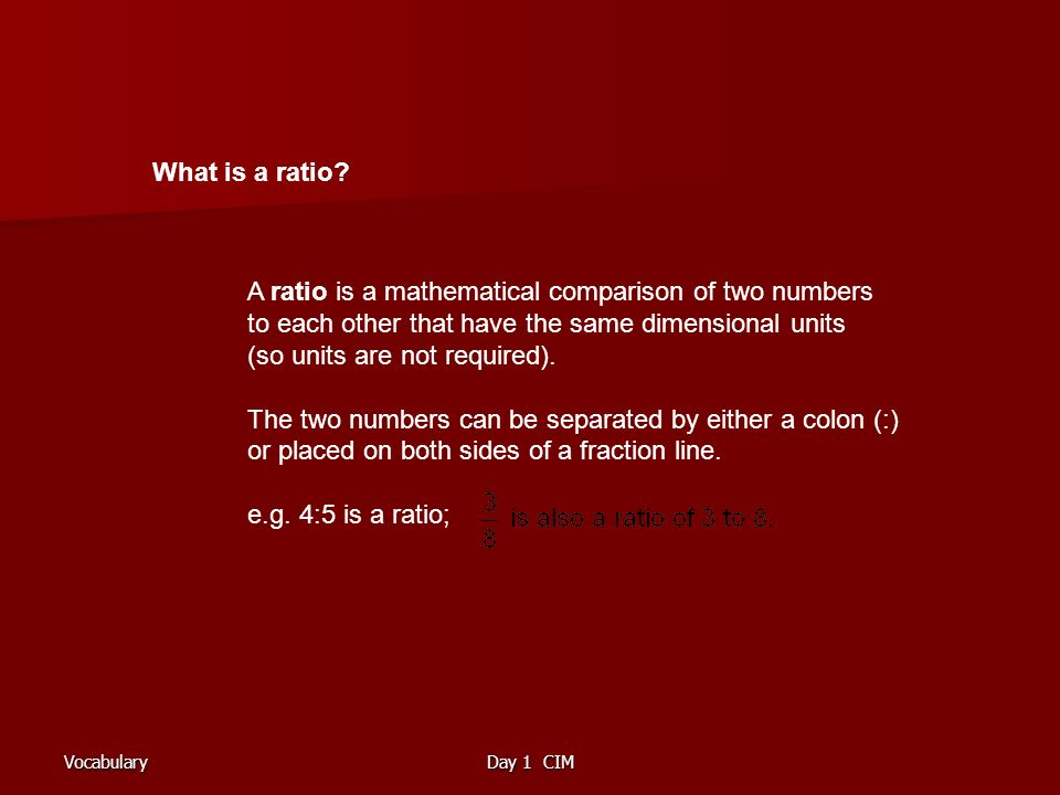 VocabularyDay 1 CIM What is a ratio.