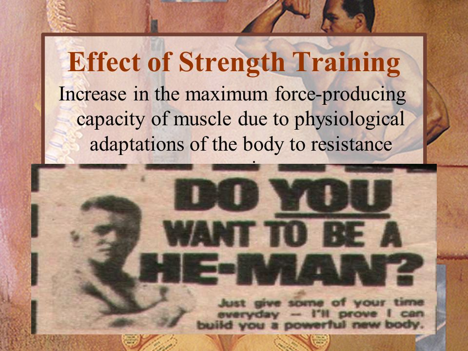 Effect of Strength Training Increase in the maximum force-producing capacity of muscle due to physiological adaptations of the body to resistance exer