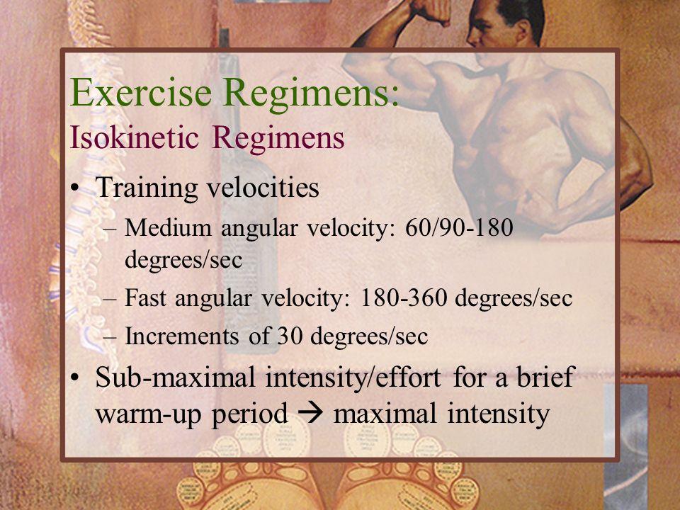 Training velocities –Medium angular velocity: 60/90-180 degrees/sec –Fast angular velocity: 180-360 degrees/sec –Increments of 30 degrees/sec Sub-maxi