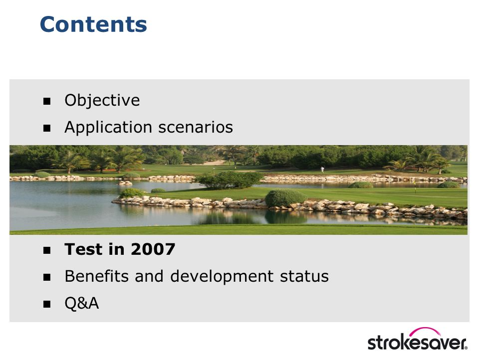Contents Objective Application scenarios Test in 2007 Benefits and development status Q&A