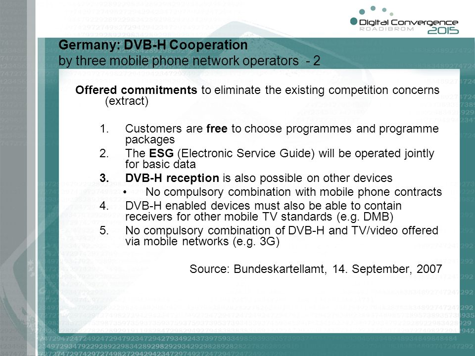 Offered commitments to eliminate the existing competition concerns (extract) 1.Customers are free to choose programmes and programme packages 2.The ES