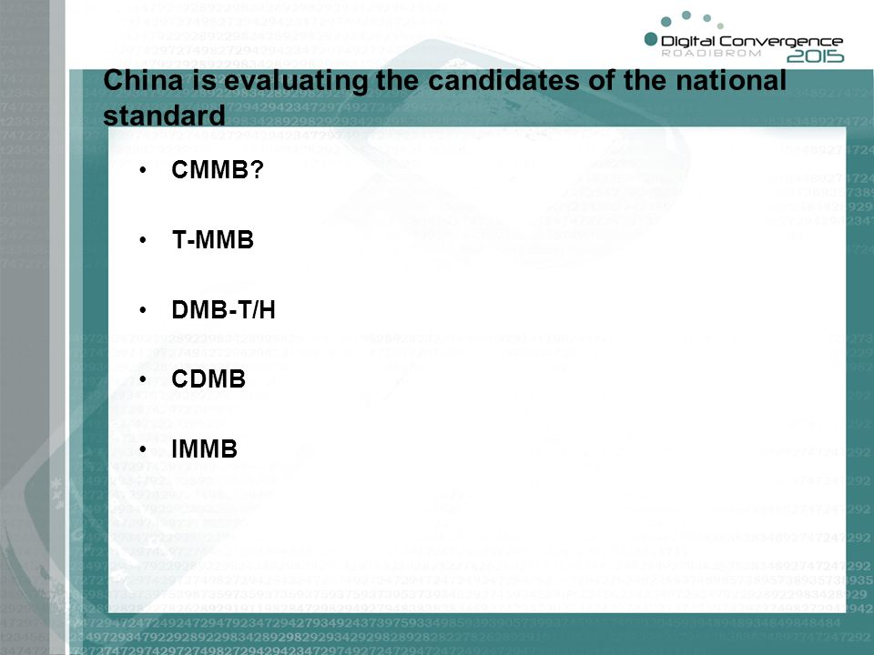 China is evaluating the candidates of the national standard CMMB? T-MMB DMB-T/H CDMB IMMB