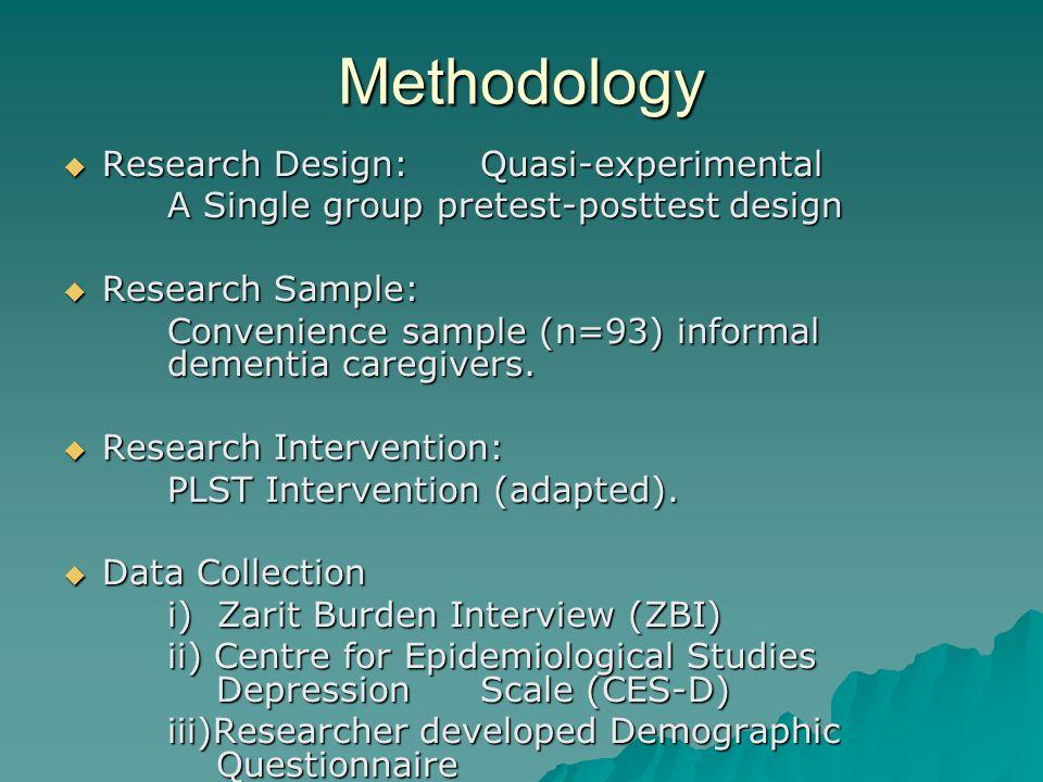 Methodology Research Design:Quasi-experimental Research Design:Quasi-experimental A Single group pretest-posttest design Research Sample: Research Sam