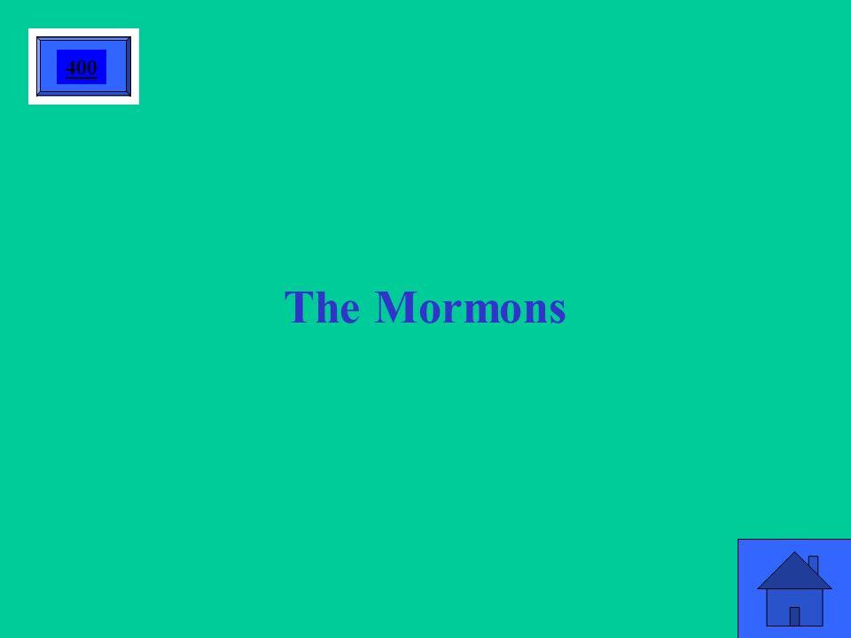 The Mormons 400