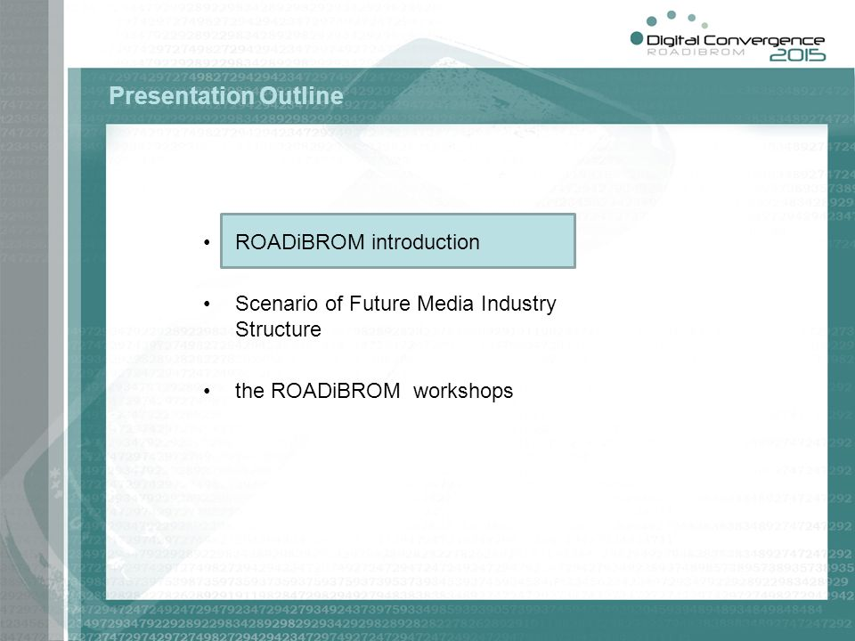 ROADiBROM is a joint European – China strategic roadmap about Mobile and digital broadcasting convergence The objective is to: develop a strategic roadmap for R&D priorities until 2015 in Europe and China.