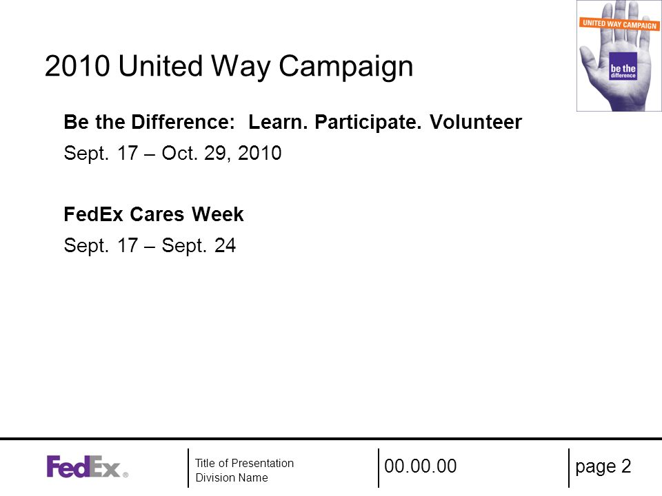 00.00.00 Title of Presentation Division Name page 2 2010 United Way Campaign Be the Difference: Learn.