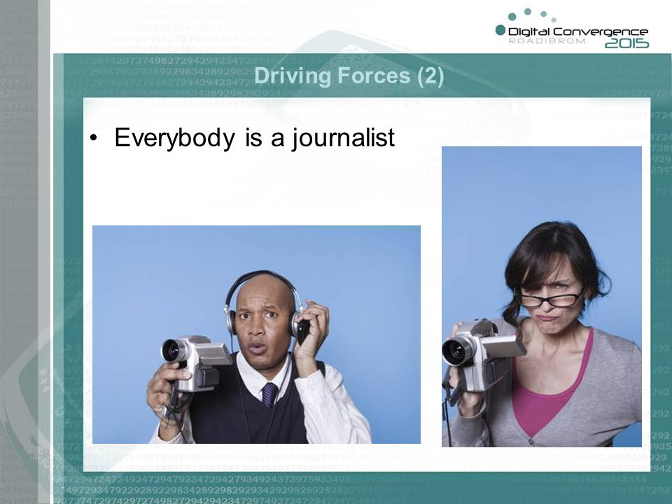 Driving Forces (2) Everybody is a journalist