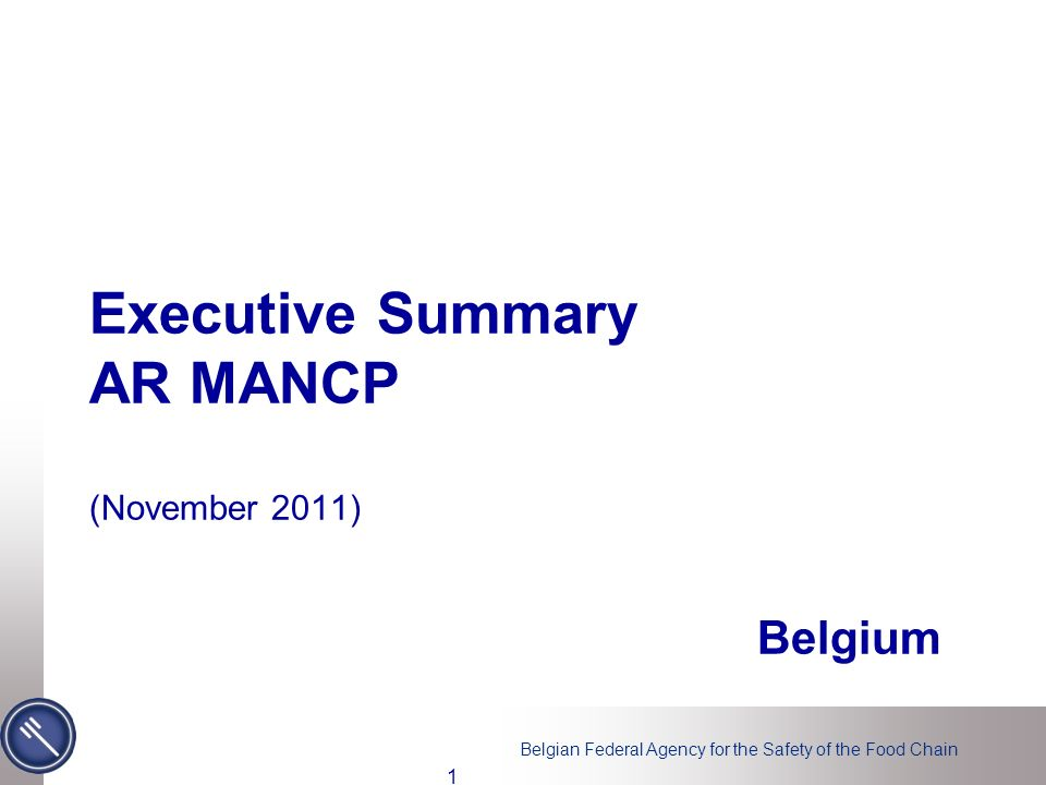 Belgian Federal Agency for the Safety of the Food Chain Executive Summary AR MANCP (November 2011) Belgium 1