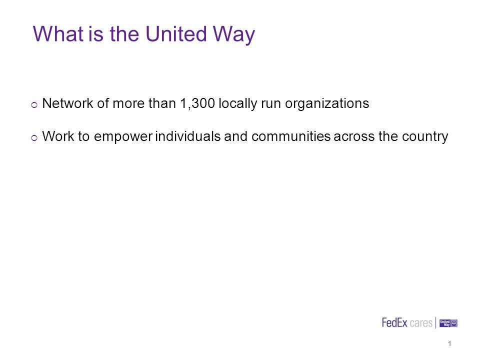 What is the United Way 1 Network of more than 1,300 locally run organizations Work to empower individuals and communities across the country