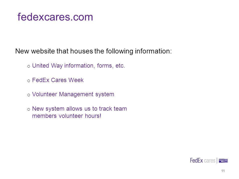 11 fedexcares.com New website that houses the following information: United Way information, forms, etc.