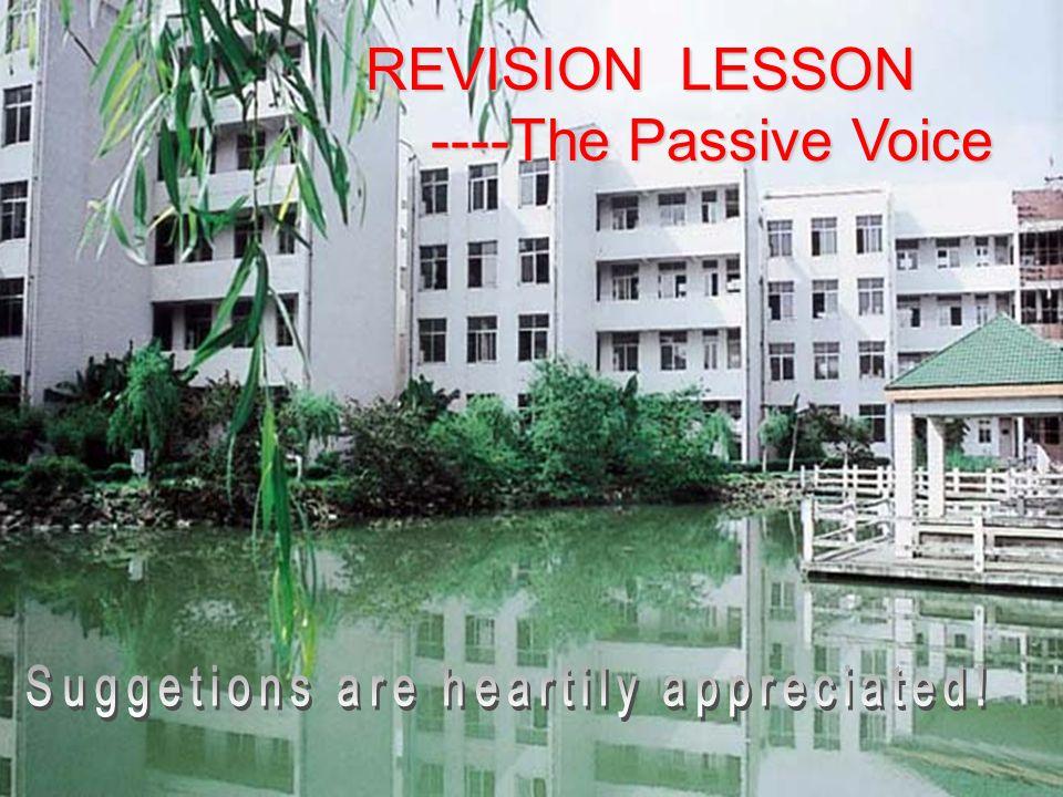REVISION LESSON ----The Passive Voice