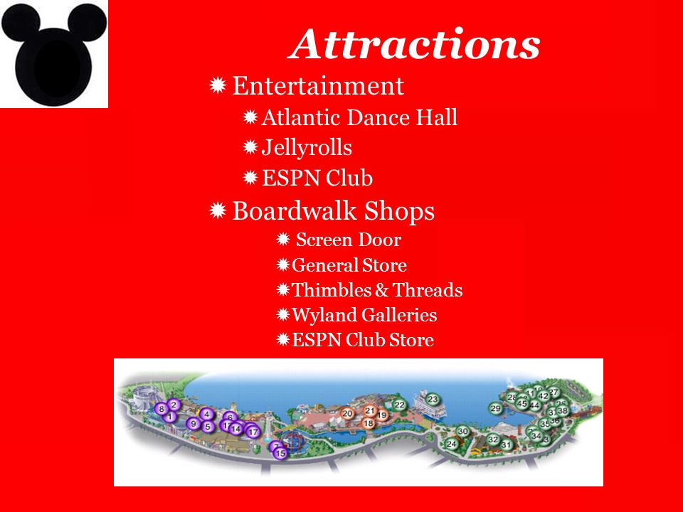 Attractions Entertainment Atlantic Dance Hall Jellyrolls ESPN Club Boardwalk Shops Screen Door General Store Thimbles & Threads Wyland Galleries ESPN