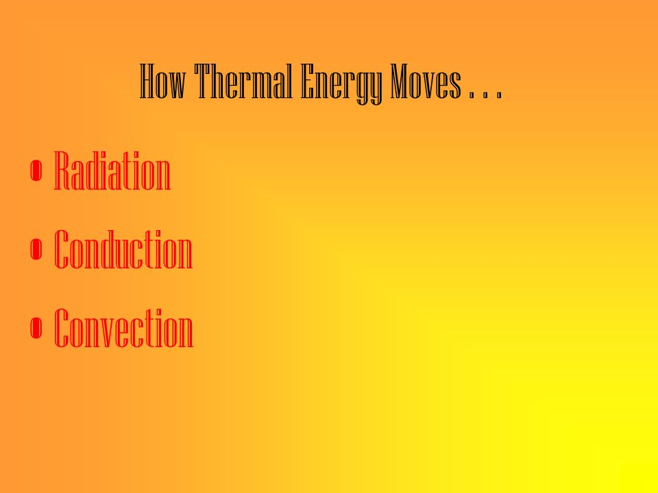 TEMPERATURE HEAT VS. Transfer of Thermal energy Measure of Kinetic energy