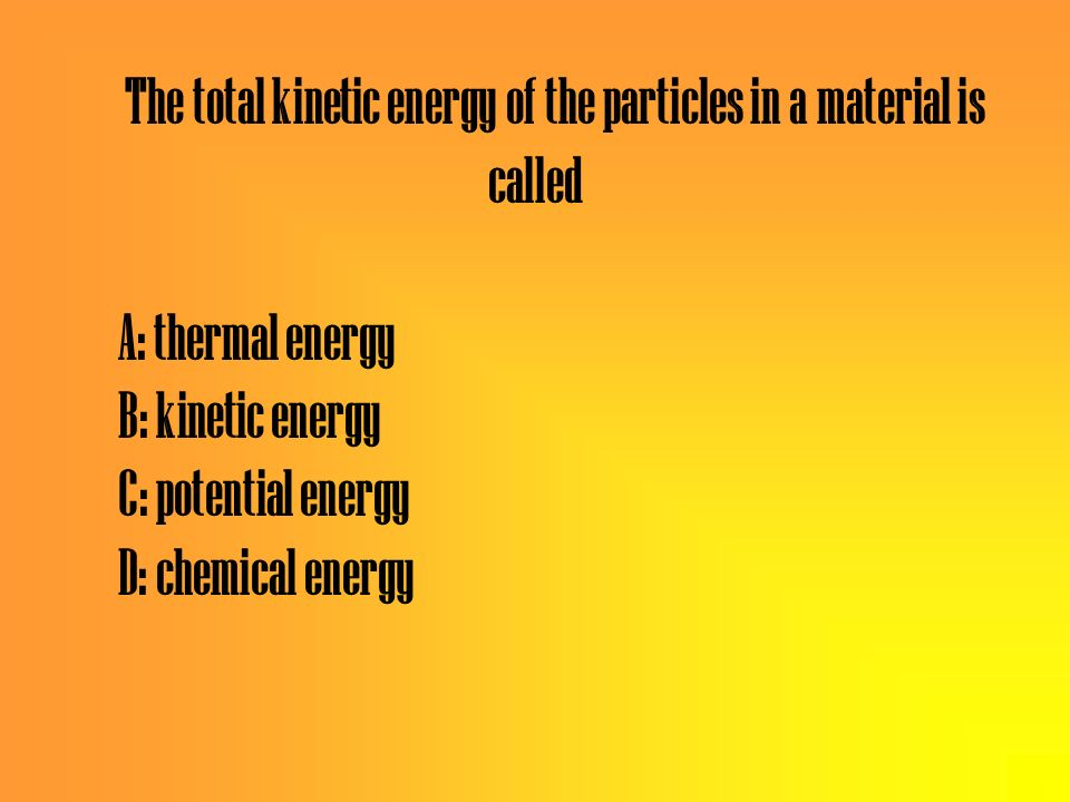 Which is true of kinetic energy? A: it depends on mass and speed B: it is energy of position C: it depends on where an object is in relation to an ene