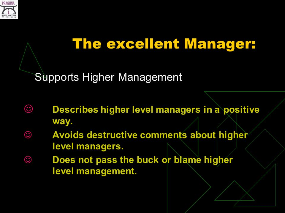 The excellent Manager: Supports Higher Management Describes higher level managers in a positive way.