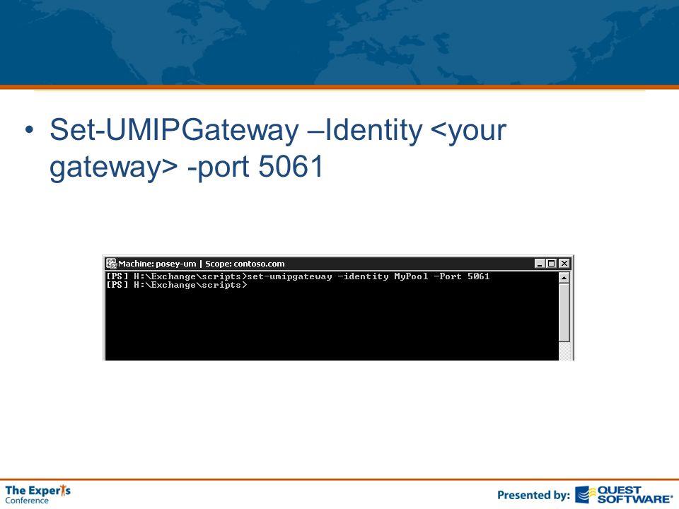 Set-UMIPGateway –Identity -port 5061