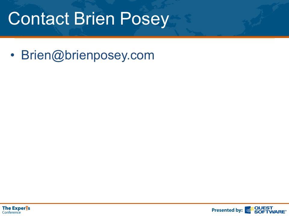 Contact Brien Posey Brien@brienposey.com