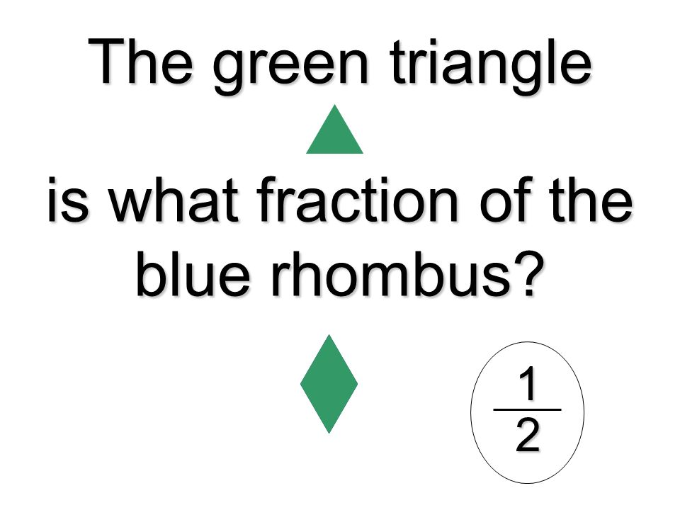 The green triangle is what fraction of the blue rhombus? 12
